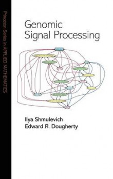 Genomic Signal Processing av Ilya Shmulevich og Edward R. Dougherty (Innbundet)
