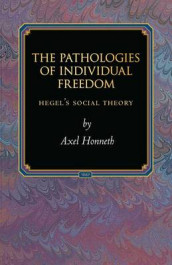 The Pathologies of Individual Freedom av Axel Honneth (Innbundet)