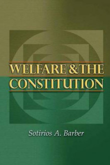 Welfare and the Constitution av Sotirios A. Barber (Heftet)