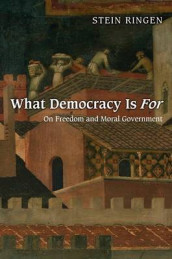 What Democracy Is For av Stein Ringen (Innbundet)