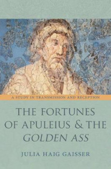 The Fortunes of Apuleius and the Golden Ass av Julia Haig Gaisser (Innbundet)