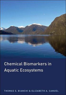 Chemical Biomarkers in Aquatic Ecosystems av Thomas S. Bianchi og Elizabeth A. Canuel (Innbundet)