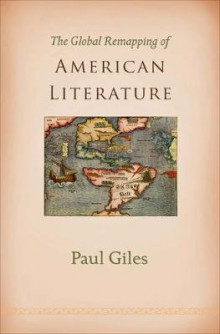 The Global Remapping of American Literature av Paul Giles (Innbundet)