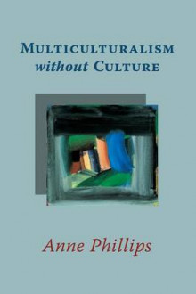 Multiculturalism without Culture av Anne Phillips (Heftet)