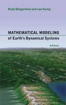 Mathematical Modeling of Earth's Dynamical Systems av Rudy Slingerland og Lee R. Kump (Heftet)