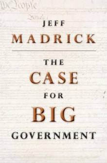 The Case for Big Government av Jeff Madrick (Heftet)