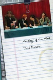 Meetings of the Mind av David Damrosch (Heftet)