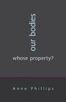 Our Bodies, Whose Property? av Anne Phillips (Innbundet)