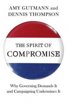 The Spirit of Compromise av Amy Gutmann og Dennis Thompson (Innbundet)