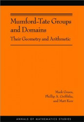 Mumford-Tate Groups and Domains av Mark Green, Phillip A. Griffiths og Matt Kerr (Innbundet)