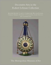 The Robert Lehman Collection at The Metropolitan Museum of Art, Volume XV av Clare Le Corbeiller, Wolfram Koeppe, William Rieder, Charles Truman, Suzanne G. Valenstein og Clare Vincent (Innbundet)