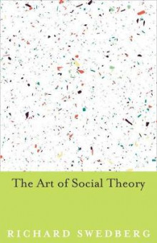 The Art of Social Theory av Richard Swedberg (Innbundet)