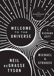 Welcome to the Universe av Neil deGrasse Tyson, Michael Strauss og J. Richard Gott (Innbundet)
