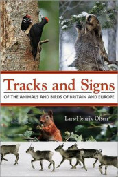 Tracks and Signs of the Animals and Birds of Britain and Europe av Lars-Henrik Olsen (Heftet)