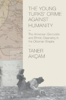 The Young Turks' Crime against Humanity av Taner Akcam (Heftet)