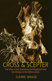 Cross and Scepter av Sverre Bagge (Innbundet)