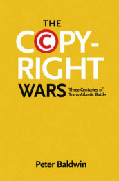 The Copyright Wars av Peter Baldwin (Innbundet)