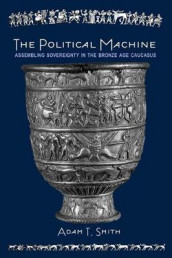 The Political Machine av Adam T. Smith (Innbundet)