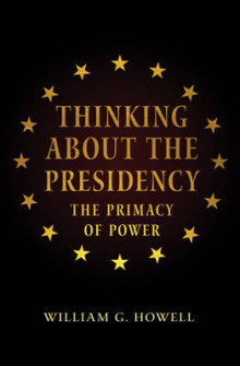 Thinking About the Presidency av William G. Howell (Heftet)