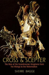 Cross and Scepter av Sverre Bagge (Heftet)