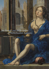 Jan Gossart and the Invention of Netherlandish Antiquity av Marisa Anne Bass (Innbundet)
