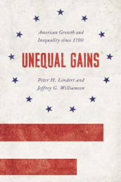 Unequal Gains av Peter H. Lindert og Jeffrey G. Williamson (Innbundet)