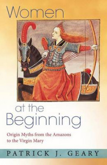 Women at the Beginning av Patrick J. Geary (Heftet)