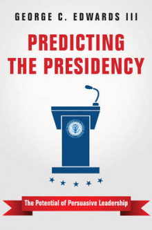 Predicting the Presidency av George C. Edwards (Heftet)