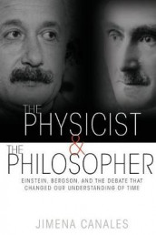 The Physicist and the Philosopher av Jimena Canales (Heftet)