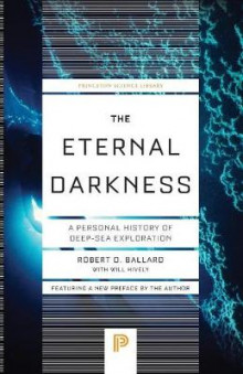 The Eternal Darkness av Robert D. Ballard og Will Hively (Heftet)