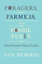 Omslag - Foragers, Farmers, and Fossil Fuels: How Human Values Evolve