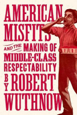 Omslag - American Misfits and the Making of Middle-Class Respectability