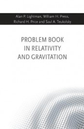 Problem Book in Relativity and Gravitation av Alan P. Lightman, William H. Press, Richard H. Price og Saul A. Teukolsky (Innbundet)