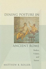 Omslag - Dining Posture in Ancient Rome