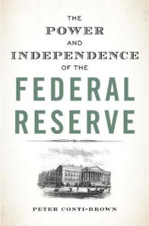 The Power and Independence of the Federal Reserve av Peter Conti-Brown (Heftet)