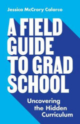 Omslag - A Field Guide to Grad School