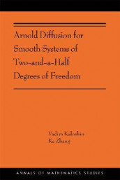Arnold Diffusion for Smooth Systems of Two and a Half Degrees of Freedom av Vadim Kaloshin og Ke Zhang (Heftet)