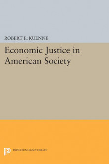 Economic Justice in American Society av Robert E. Kuenne (Heftet)