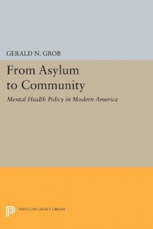 From Asylum to Community av Gerald N. Grob (Heftet)