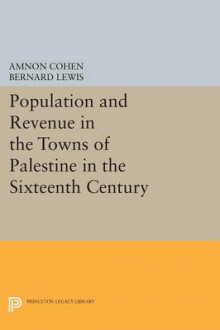 Population and Revenue in the Towns of Palestine in the Sixteenth Century av Bernard Lewis og Amnon Cohen (Heftet)