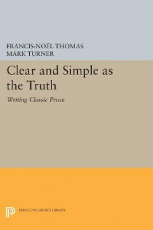 Clear and Simple as the Truth av Francis-Noel Thomas og Mark Turner (Heftet)