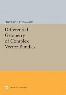 Differential Geometry of Complex Vector Bundles av Shoshichi Kobayashi (Heftet)
