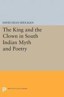 The King and the Clown in South Indian Myth and Poetry av David Dean Shulman (Heftet)
