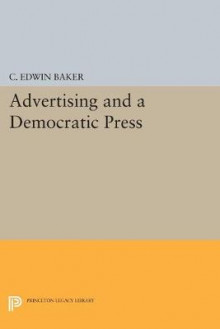 Advertising and a Democratic Press av C. Edwin Baker (Heftet)