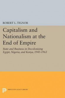 Capitalism and Nationalism at the End of Empire av Robert L. Tignor (Heftet)