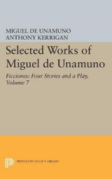 Omslag - Selected Works of Miguel de Unamuno: Ficciones: Four Stories and a Play Volume 7