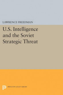 U.S. Intelligence and the Soviet Strategic Threat av Lawrence Freedman (Heftet)