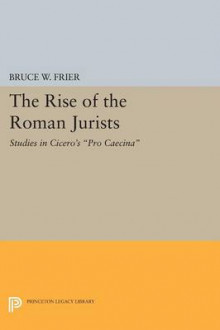 The Rise of the Roman Jurists av Bruce W. Frier (Heftet)
