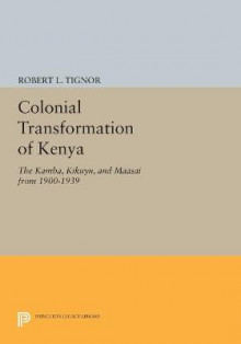 Colonial Transformation of Kenya av Robert L. Tignor (Heftet)