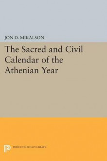 The Sacred and Civil Calendar of the Athenian Year av Jon D. Mikalson (Heftet)
